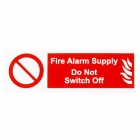 Image for Industrial Signs IS0810SA Self Adhesive Vinyl Fire Alarm Do Not Switch Off - IS0810SA